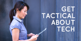 Get Tactical About Tech